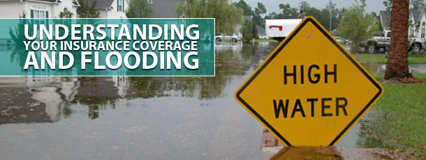 Understanding Your Insurance Coverage and Flooding