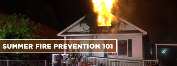 Summer Fire Prevention 101