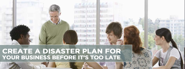 Create a Disaster Plan For Your Business Before It's Too Late