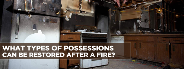 What Types of Possessions Can Be Restored After a Fire?