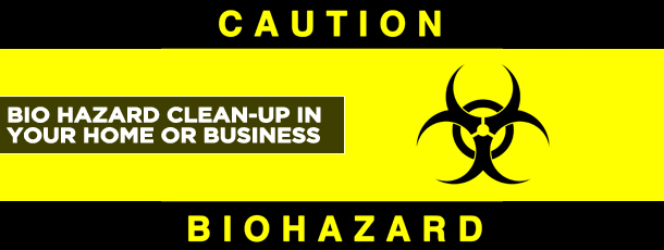 Bio Hazard Clean-Up in Your Home or Business