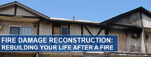 Fire Damage Reconstruction: Rebuilding Your Life After a Fire