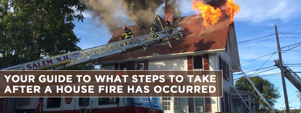 Your Guide to What Steps to Take After a House Fire Has Occurred