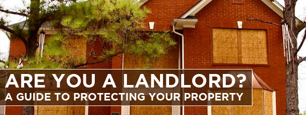 Are You a Landlord? A Guide to Protecting your Property