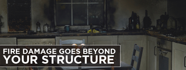 Fire Damage Goes Beyond your Structure