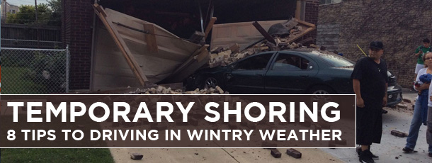 Temporary Shoring: 8 Tips to Driving in Wintry Weather