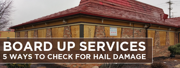 Board Up: 5 Ways to Check for Hail Damage