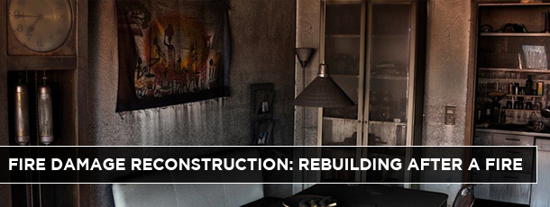 Fire Damage Reconstruction: Rebuilding After a Fire