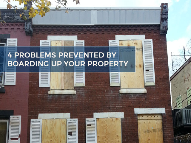 4-Problems-Prevented-By-Boarding-Up-Your-Property