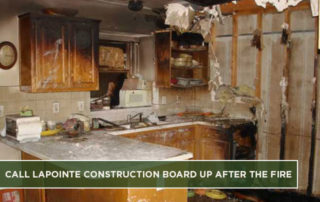 Call LaPointe Construction Board Up After the Fire