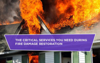 The Critical Services You Need During Fire Damage Restoration