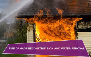 Fire Damage Reconstruction and Water Removal