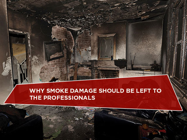 Why Smoke Damage Should Be Left to the Professionals