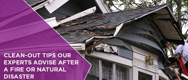 Clean-Out Tips Our Experts Advise After A Fire Or Natural Disaster
