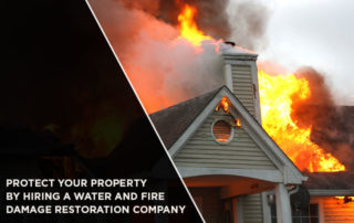 Protect Your Property By Hiring A Water And Fire Damage Restoration Company