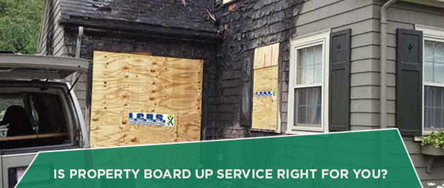 Is Property Board Up Service Right For You?