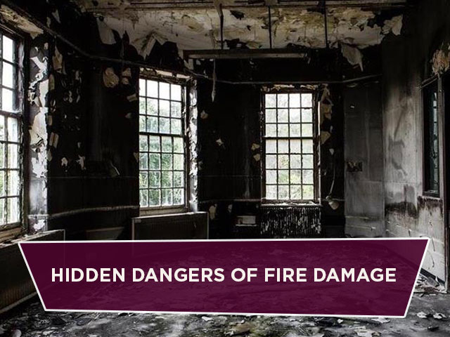 Hidden Dangers of Fire Damage