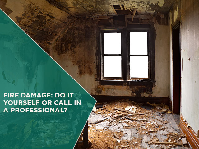 Fire-Damage-Do-It-Yourself-or-Call-in-a-Professional