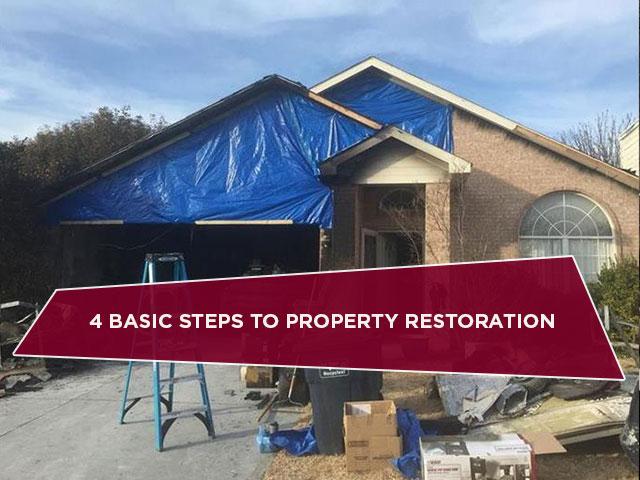 4 Basic Steps to Property Restoration
