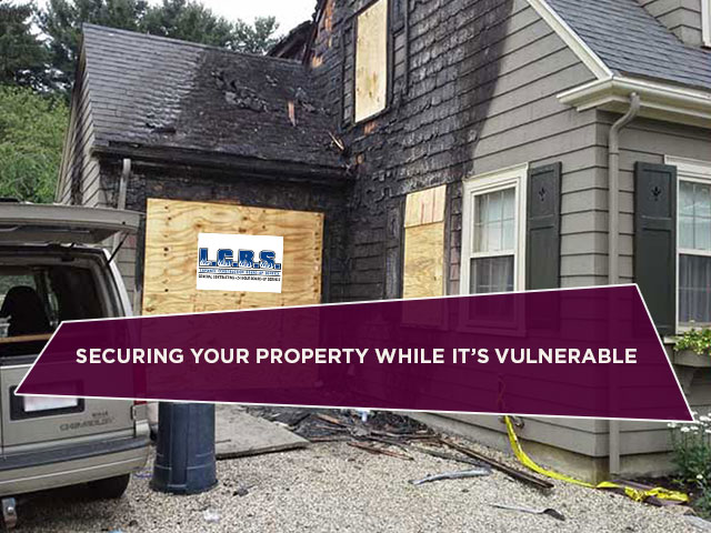 Securing Your Property While It's Vulnerable