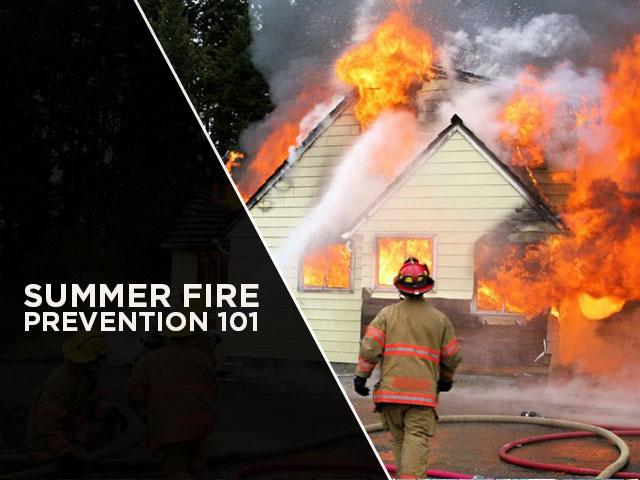 Summer Fire Prevention 101