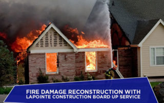 Fire Damage Reconstruction with Lapointe Construction Board Up Service
