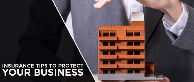 Insurance Tips to Protect your Business