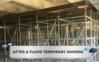 After a Flood Temporary Shoring