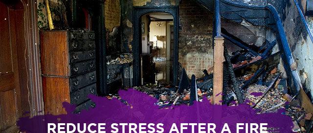 Reduce Stress After a Fire