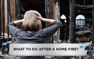 What to Do After a Home Fire?