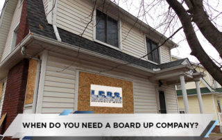 When Do You Need a Board Up Company?