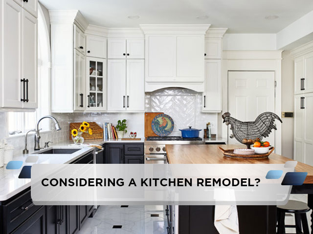 Considering a Kitchen Remodel?