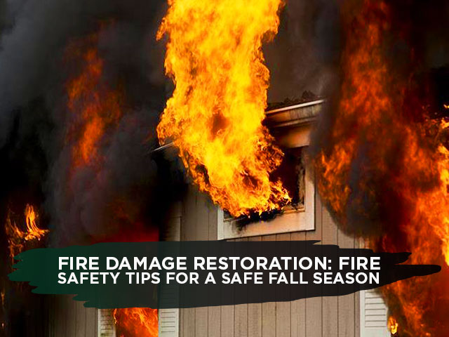 Fire-Damage-Restoration-Fire-Safety-Tips-for-a-Safe-Fall-Season