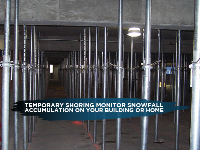 Temporary Shoring Monitor Snowfall Accumulation on Your Building or Home