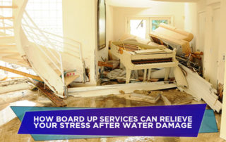 How Board Up Services Can Relieve Your Stress After Water Damage