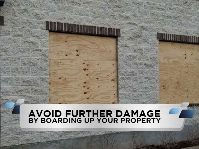 Avoid Further Damage By Boarding Up Your Property