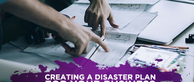 Creating a Disaster Plan for your Business