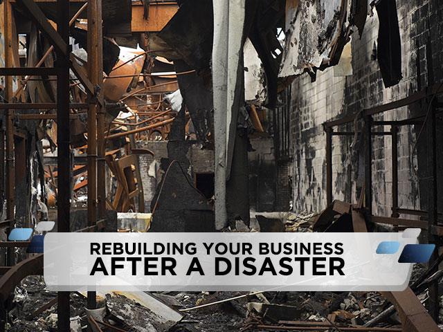 Rebuilding Your Business After A Disaster