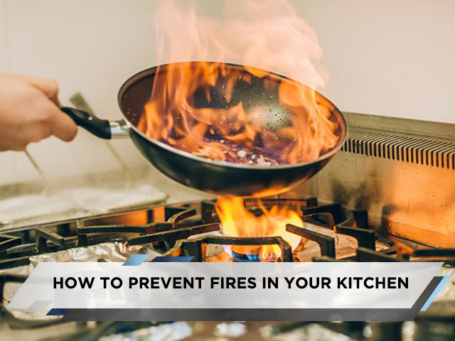 How to Prevent Fires in Your Kitchen