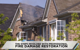 The Steps Involved With Professional Fire Damage Restoration