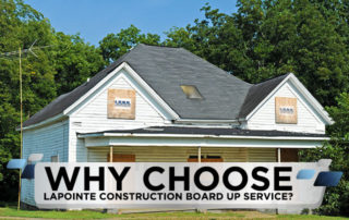 Why-Choose-LaPointe-Construction-Board-Up-Service