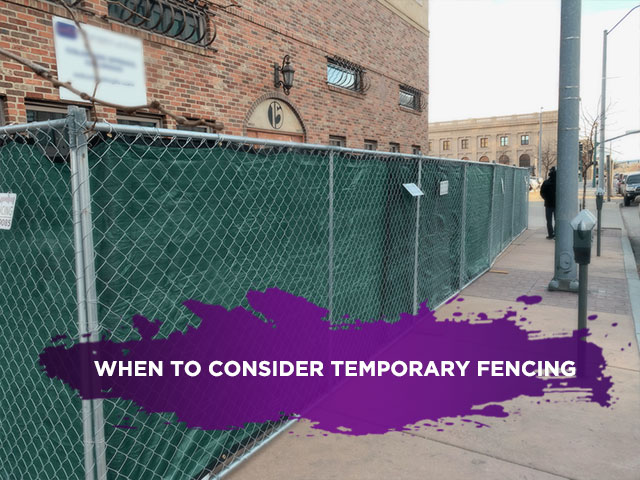 When to Consider Temporary Fencing