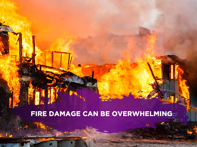 Fire Damage Can Be Overwhelming