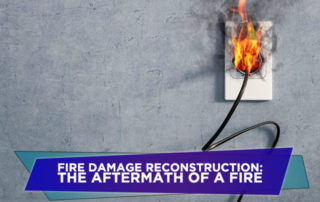 Fire Damage Reconstruction: The Aftermath of a Fire